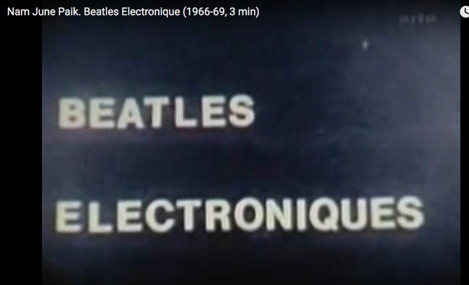 Beatles Electronique, by Nam June Paik