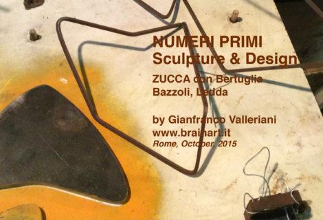 NUMERI PRIMI - Scultpure & Design, Zucca incontra Bertuglia e Ledda