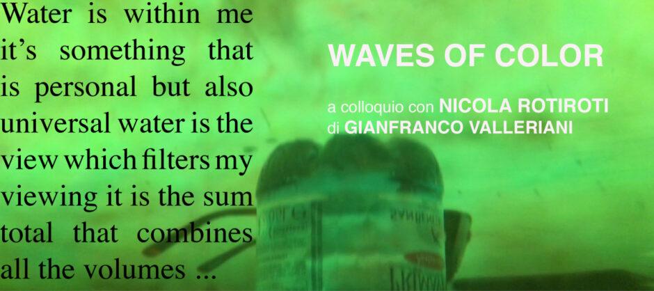 Waves of Color – Nicola Rotiroti interviewed by G. Valleriani