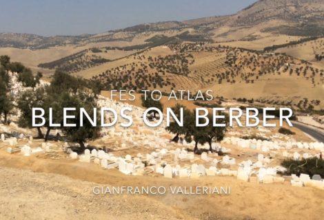 BLENDS ON BERBER - Fes to Atlas